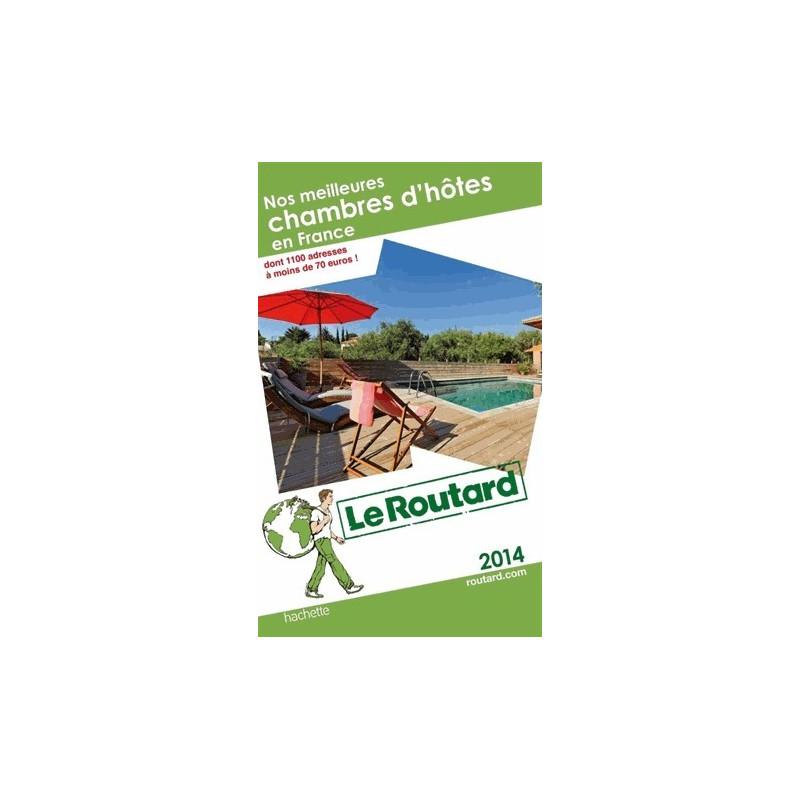 bd5b3e1dce7 Achat Routard Nos meilleures chambres d hôtes en France 2014