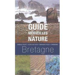 Guide des merveilles de la nature Bretagne - Arthaud
