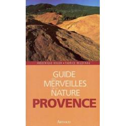 Guide des merveilles de la nature, Provence - Arthaud