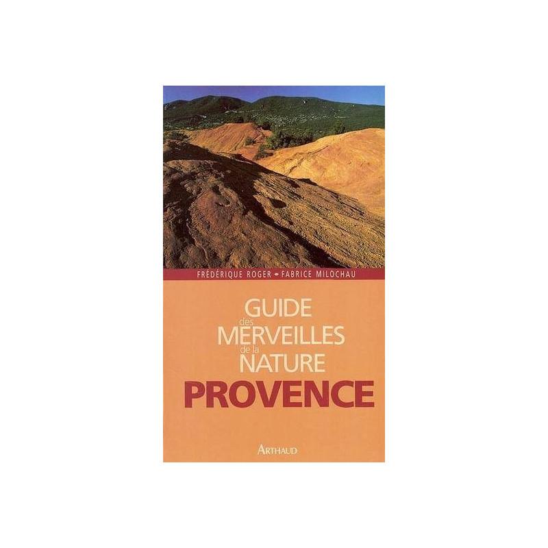 Achat Guide des merveilles de la nature, Provence - Arthaud