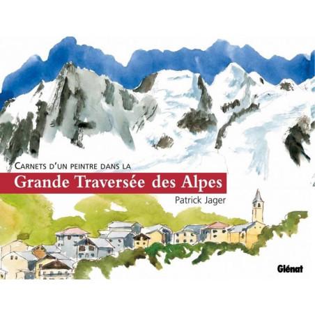 Achat Carnets d'un peintre dans la Grande Traversée des Alpes - Glénat