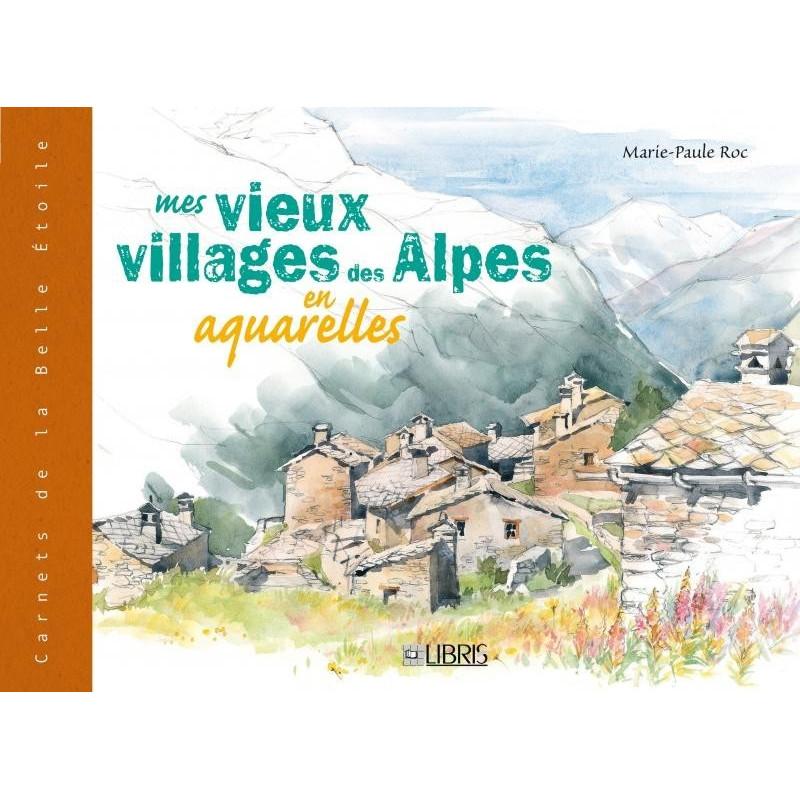 Achat Mes vieux villages des Alpes en aquarelles - Glénat