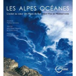 Les Alpes océanes - L'océan au coeur des Alpes du sud entre Viso et Méditerranée - Fournel