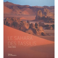Le Sahara des Tassilis - La Martinière
