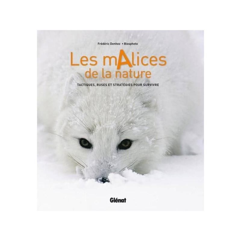 Achat Les mAlices de la nature - Tactiques, ruses et stratégies pour survivre - Glénat