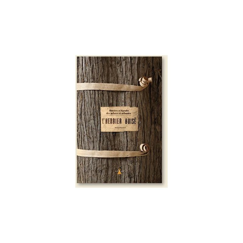 Achat l 39 herbier bois histoires et l gendes des arbres - Arbre a carotte ...
