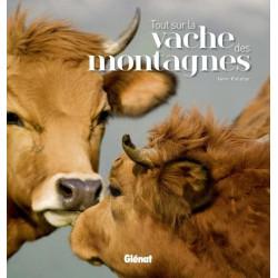 Tout sur la vache des montagnes - Glénat