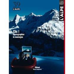 Achat L'Alpe n° 39, Clic ! Photographier la montagne - Glénat
