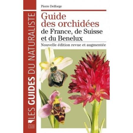 Achat Guide des Orchidées de France, de Suisse et du Benelux - Delachaux