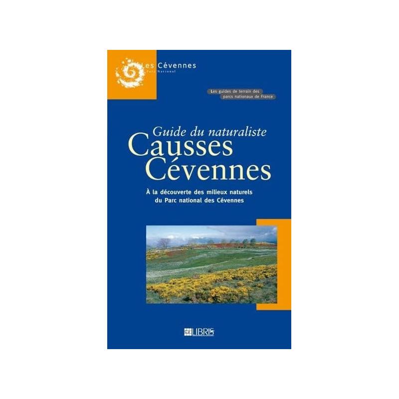 Achat Guide du naturaliste Causses Cévennes - A la découverte des milieux naturels - Libris