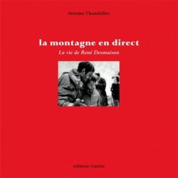 Achat La montagne en direct, la vie de René Desmaison - éditions Guérin
