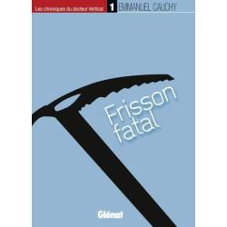 Achat Les chroniques du docteur Vertical Tome 1, frisson fatal - Cauchy - Glénat