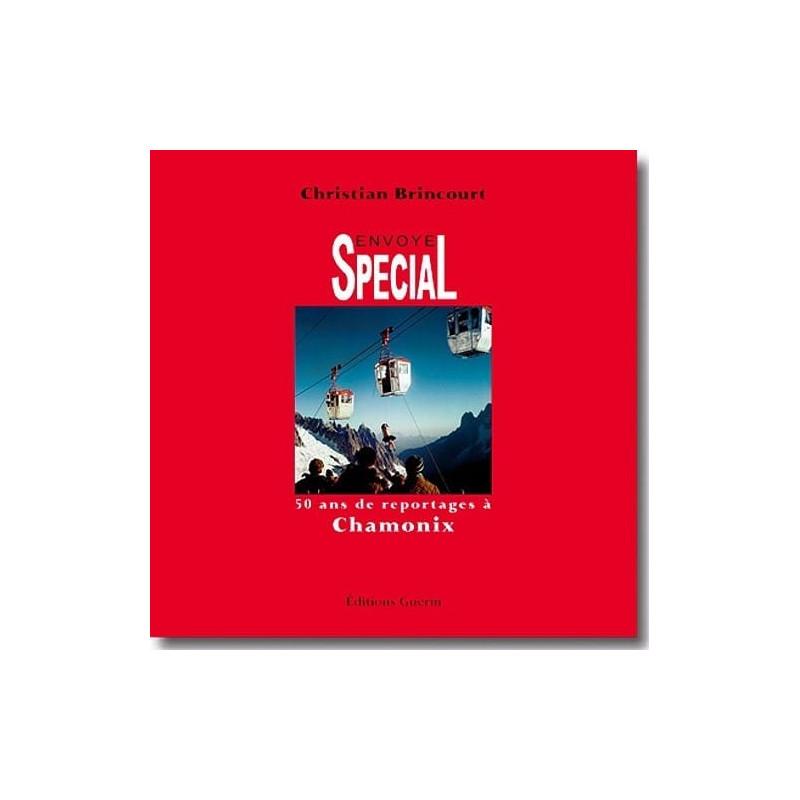 Achat Envoyé Spécial - 50 ans de reportage à Chamonix - éditions Guérin