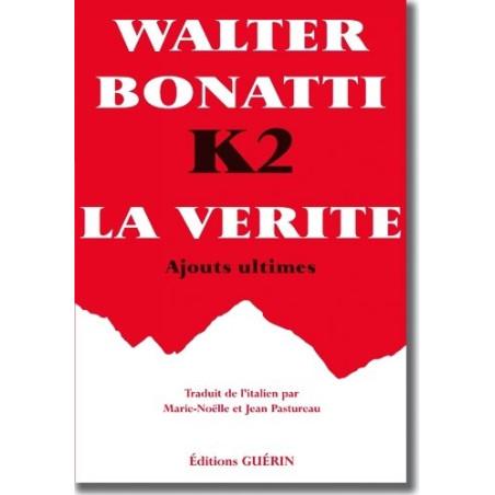 Achat K2, la vérité, ajouts ultimes - Bonatti -éditions Guérin