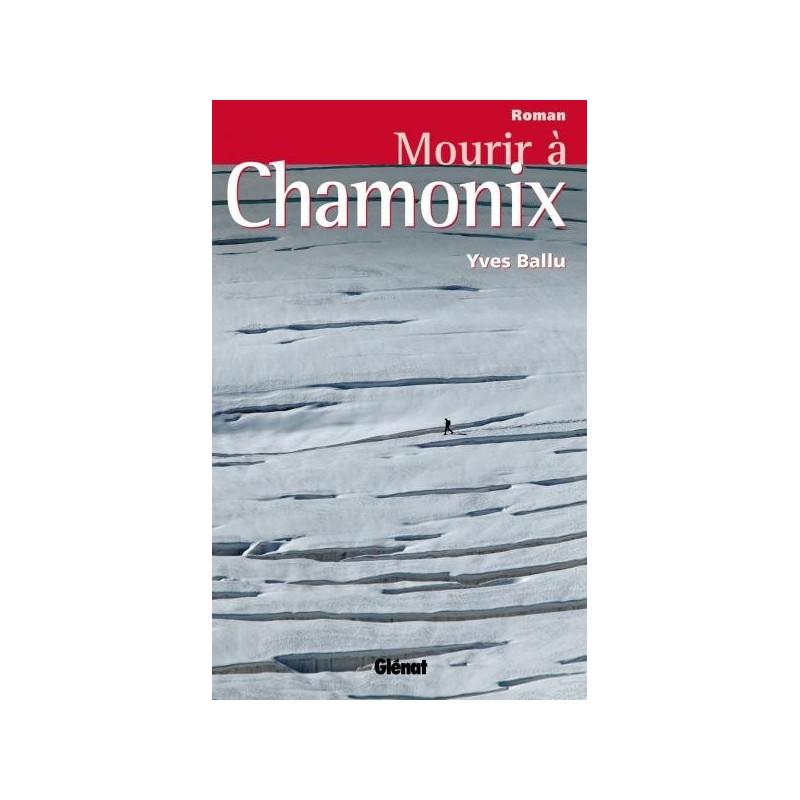 Achat Mourir à Chamonix - Glénat