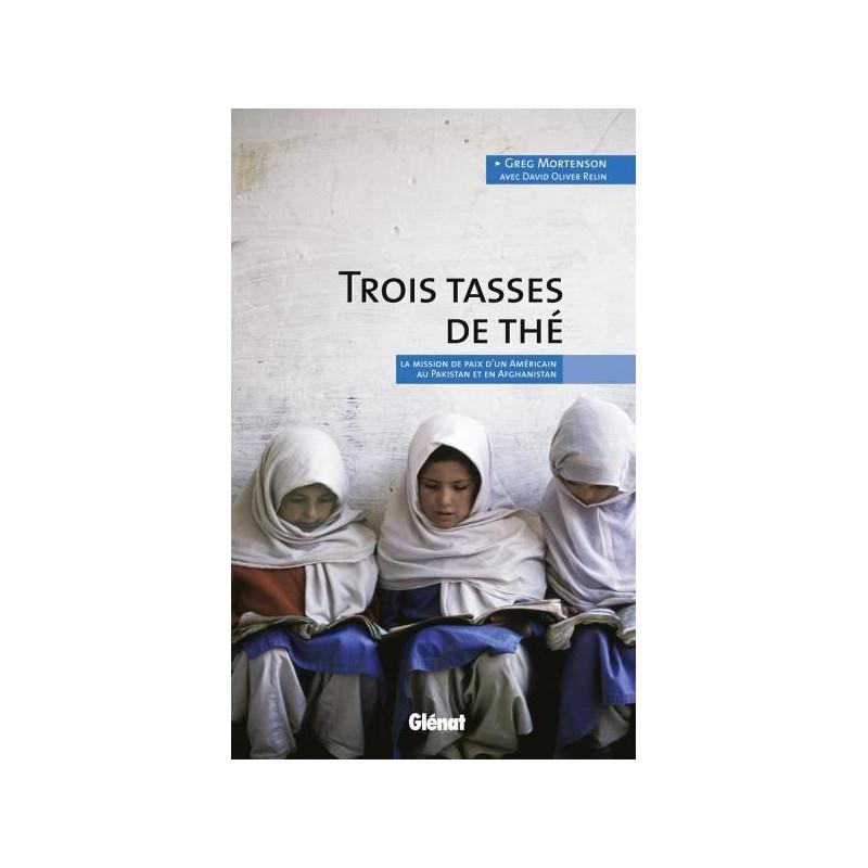 Achat Trois tasses de thé, La mission de paix d'un Américain au Pakistan et en Afghanistan - Mortenson - Glénat