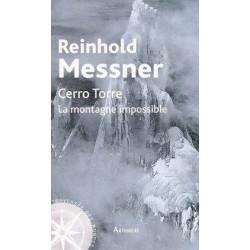 Achat Cerro Torre, la montagne impossible - messner - Arthaud
