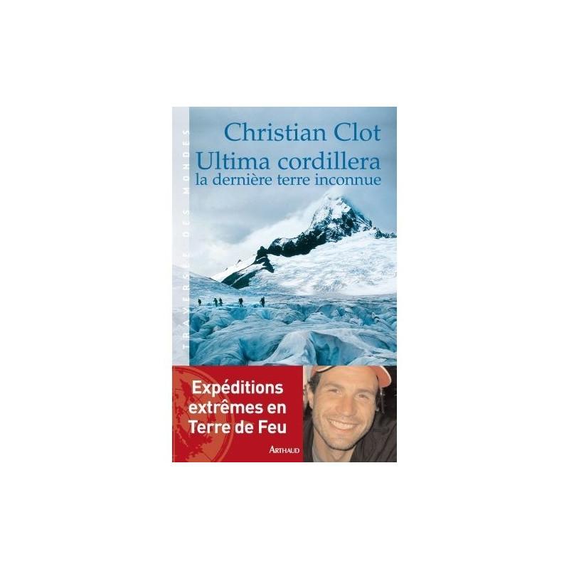 Achat Ultima Cordillera - La dernière terre inconnue - Arthaud