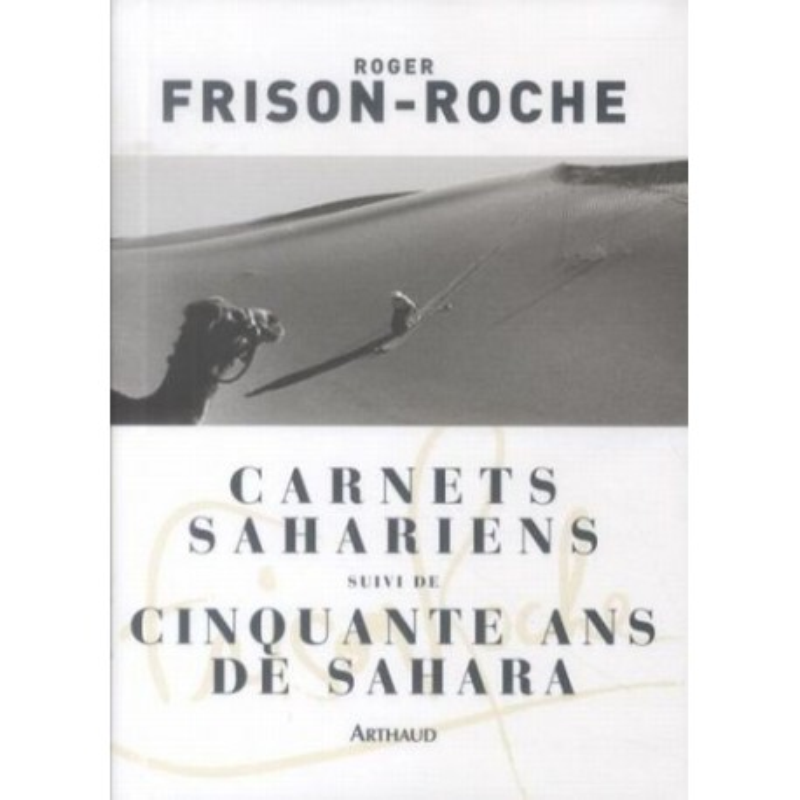 Achat Carnets sahariens suivi de Cinquante ans de Sahara - Arthaud