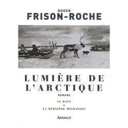 Achat Lumière de l'Arctique : Le rapt, La Dernière migration - Frison Roche - Arthaud