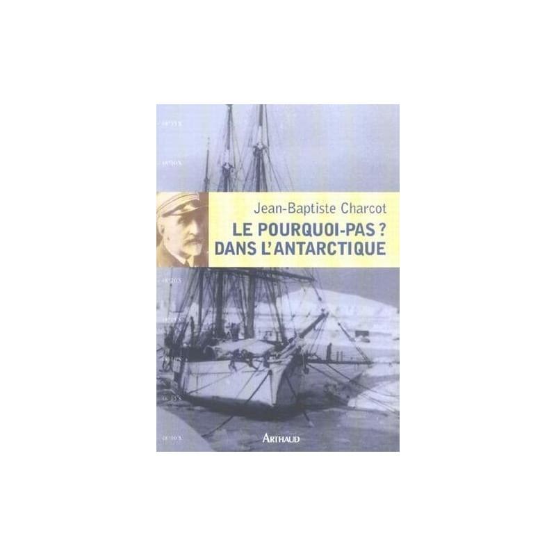 Achat Le Pourquoi-Pas ? dans l'Antarctique (1908-1910) - Arthaud