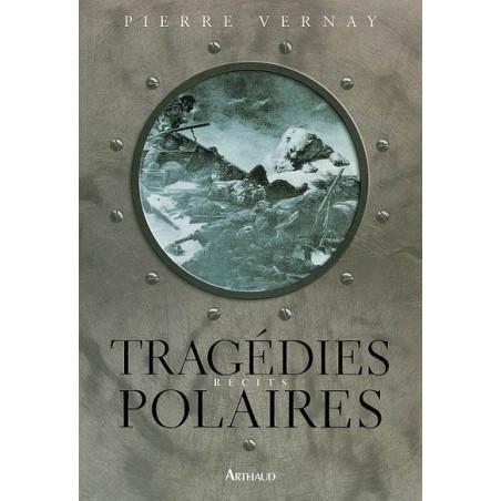 Achat Tragédies polaires - Arthaud