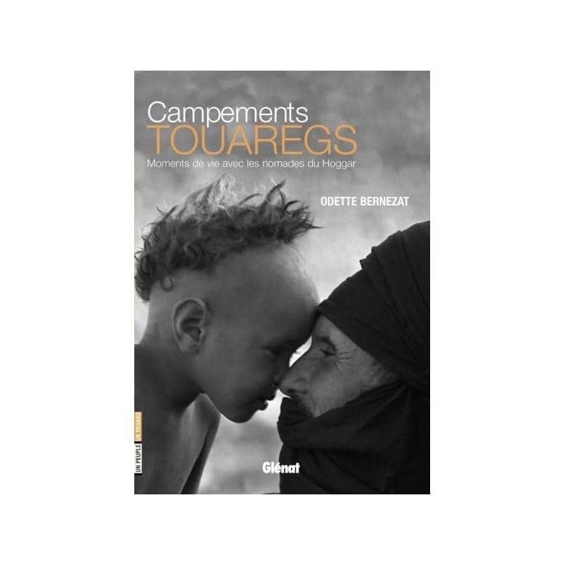 Achat Campements touaregs - Moments de vie avec les nomades du Hoggar - Glénat