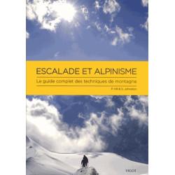 Escalade et alpinisme - Le guide complet des techniques de montagne - Vigot