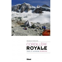 Cordillère royale, treks et alpinisme en Bolivie - Glénat