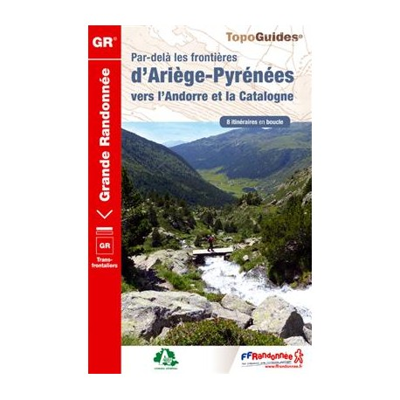 Par-delà les frontières d'Ariège-Pyrénées, vers l'Andorre et la Catalogne - FFRP 1098