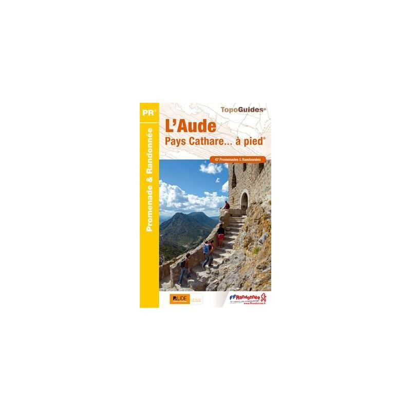 L'Aude et le pays Cathare... à pied - FFRP D011