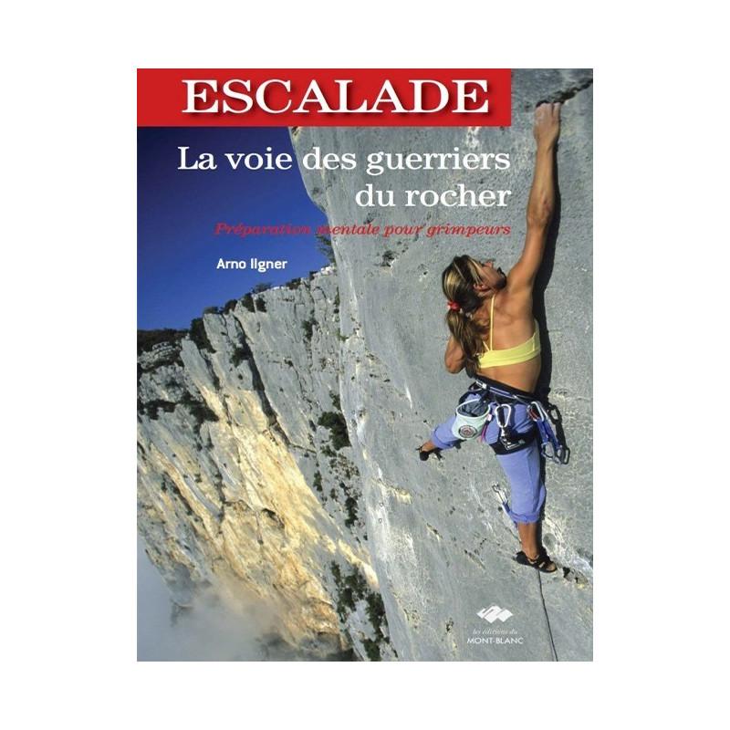 La voie des guerriers du rocher - Edition du Mont-Blanc