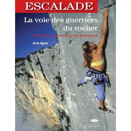 Achat La voie des guerriers du rocher - Edition du Mont-Blanc