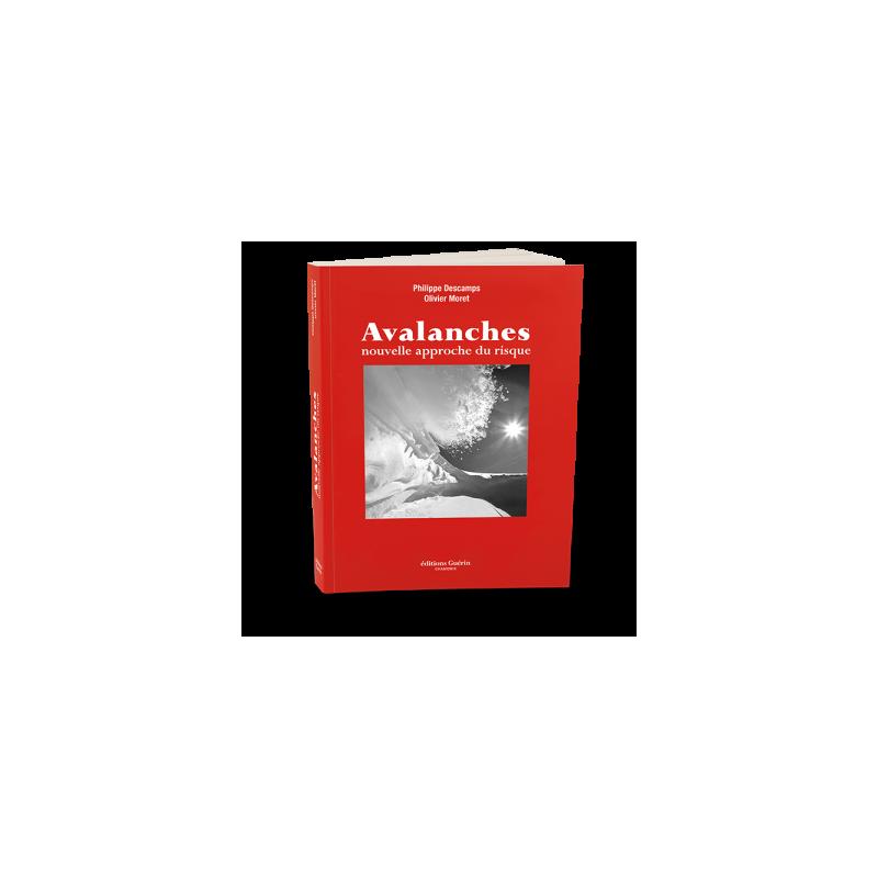 Avalanches, nouvelle approche du risque - Guérin