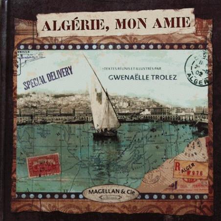 Achat Algérie, mon amie - Edition Magellan