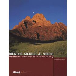 Du Mont Aiguille à l'Obiou,alpinisme et randonnée en Trièves et Dévoluy - Glénat