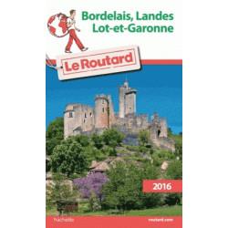 Routard Bordelais, Landes et Lot et Garonne 2016