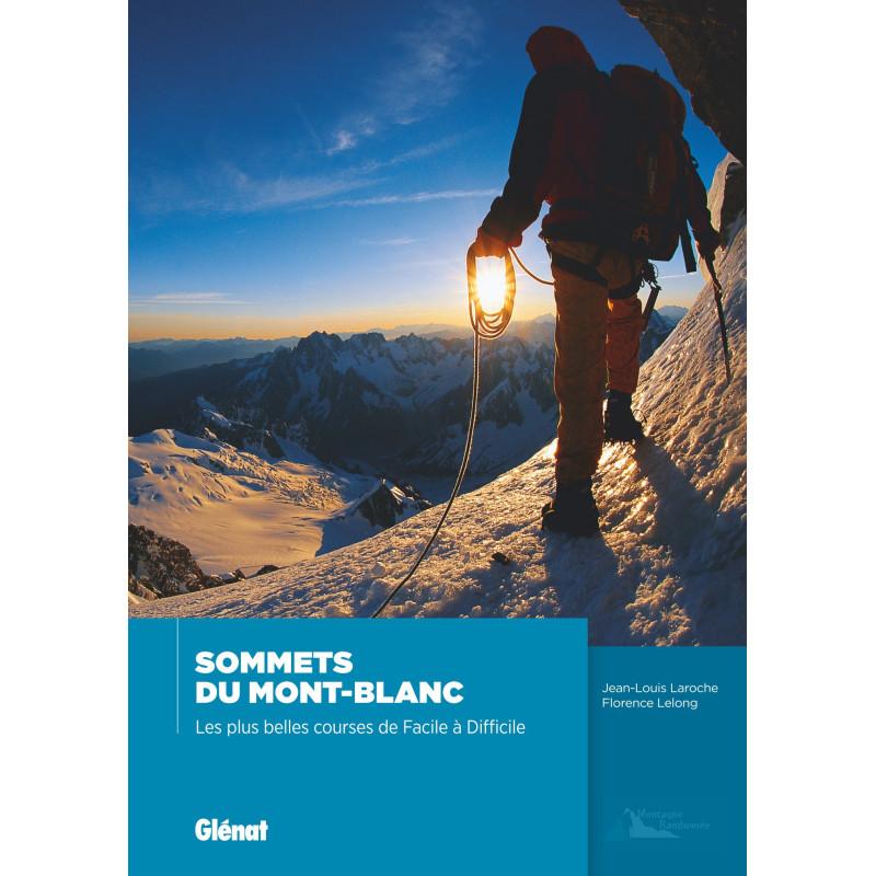 Sommets du Mont-Blanc , les plus belles courses de Facile à Difficile - Glénat