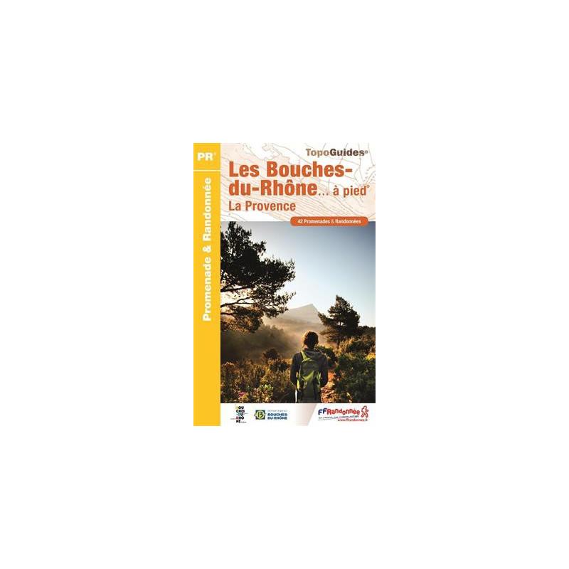Les Bouches-du-Rhône... à pied - FFRP