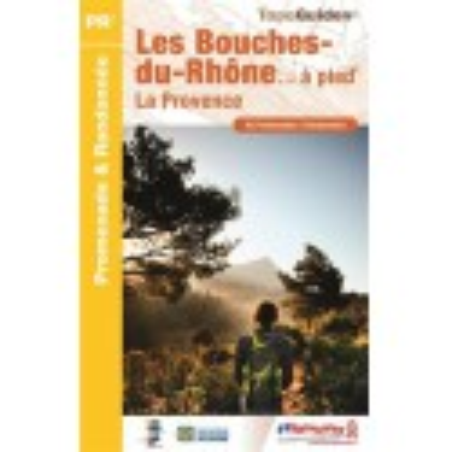 Achat Topo  - Les Bouches-du-Rhône... à pied® - FFRP D013
