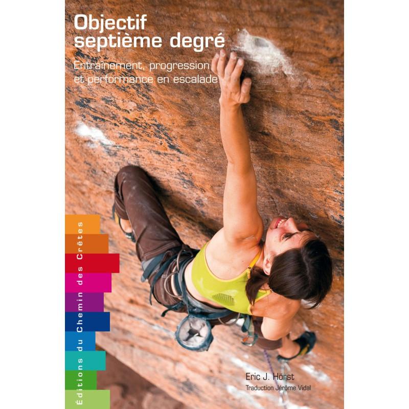 Objectif septième degré, entraînement, progression et performance en escalade - Chemin des Crêtes