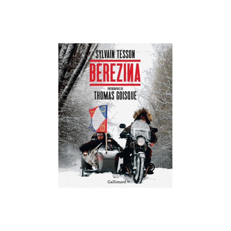 Bérézina - Sylvain Tesson- Gallimard
