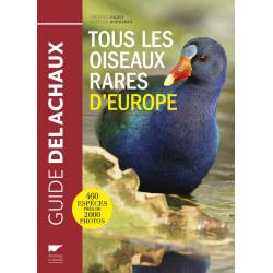 Tous les Oiseaux rares d'Europe - Delachaux