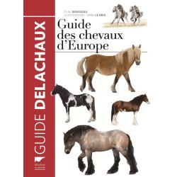 Guide des chevaux d'Europe - Delachaux