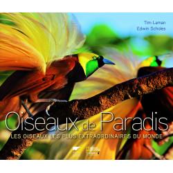 Oiseaux de Paradis, les oiseaux les plus extraordinaires du monde - Delachaux
