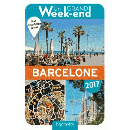 Un Grand Week-End à Barcelone - Hachette