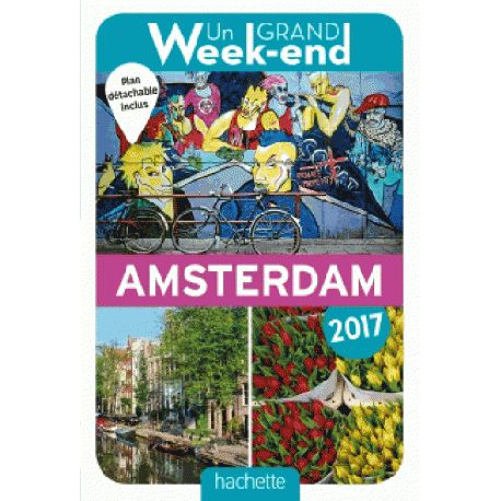 Un Grand Week-End à Amsterdam 2017 - Hachette