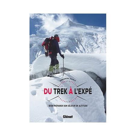 achat guide Du trek à l'expé - Bien préparer son séjour en altitude - Glénat