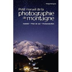 Petit manuel de la photographie en montagne - Glénat