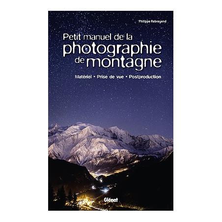 achat guide Petit manuel de la photographie en montagne - Glénat